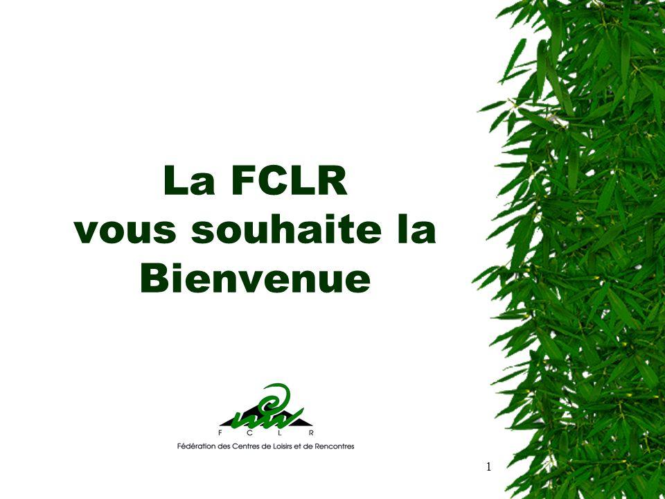 1 La FCLR vous souhaite la Bienvenue