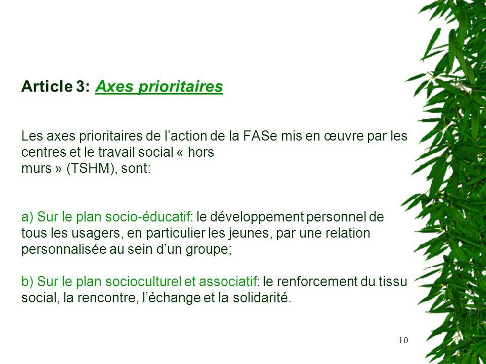 10 Article 3: Axes prioritaires Les axes prioritaires de laction de la FASe mis en œuvre par les centres et le travail social « hors murs » (TSHM), so
