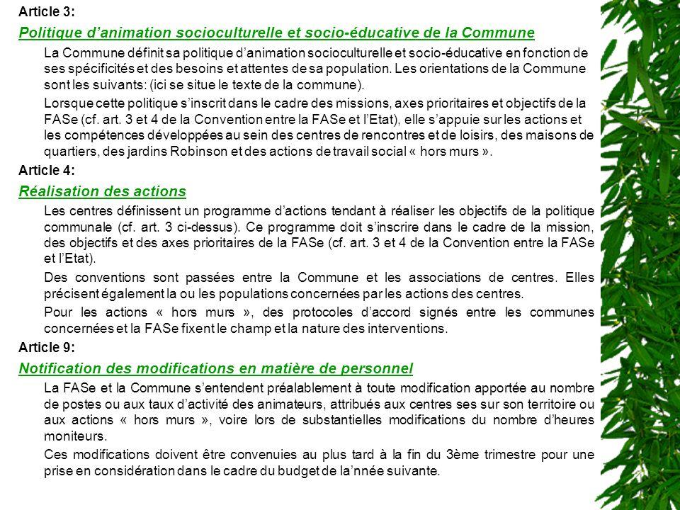 15 Article 3: Politique danimation socioculturelle et socio-éducative de la Commune La Commune définit sa politique danimation socioculturelle et socio-éducative en fonction de ses spécificités et des besoins et attentes de sa population.