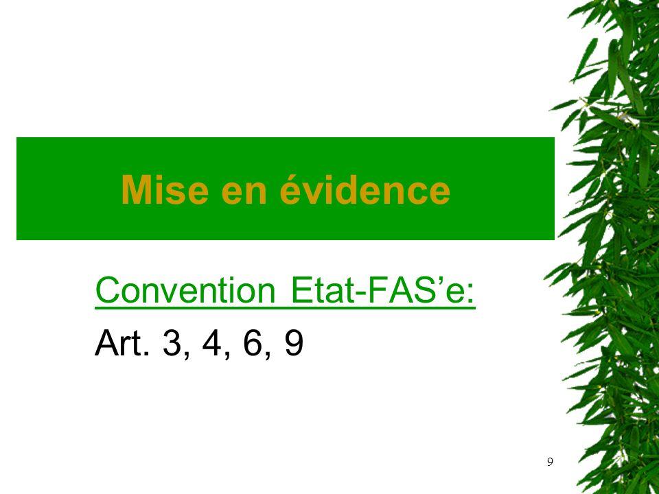9 Mise en évidence Convention Etat-FASe: Art. 3, 4, 6, 9