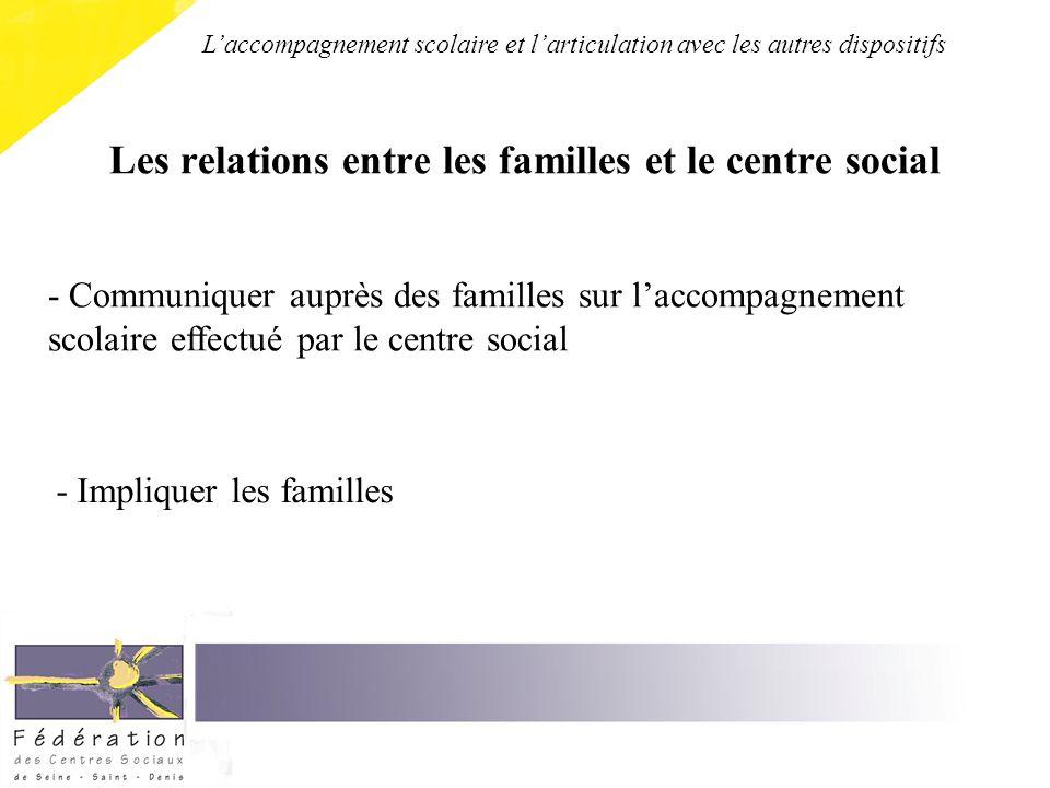 Les relations entre les familles et le centre social - Communiquer auprès des familles sur laccompagnement scolaire effectué par le centre social - Im