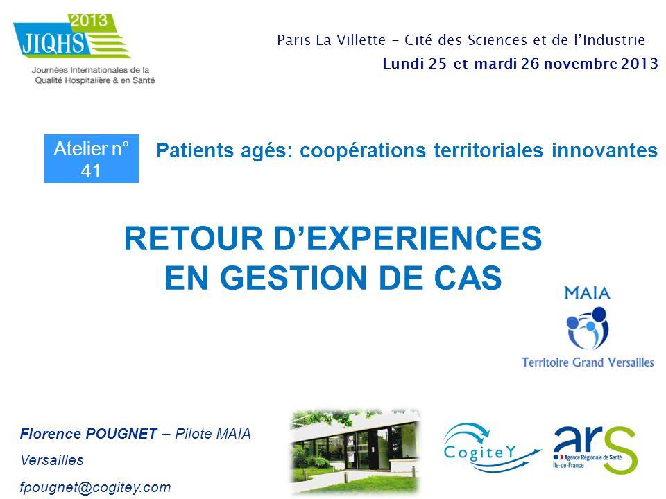 Patients agés: coopérations territoriales innovantes Atelier n° 41 Paris La Villette - Cité des Sciences et de lIndustrie Lundi 25 et mardi 26 novembr