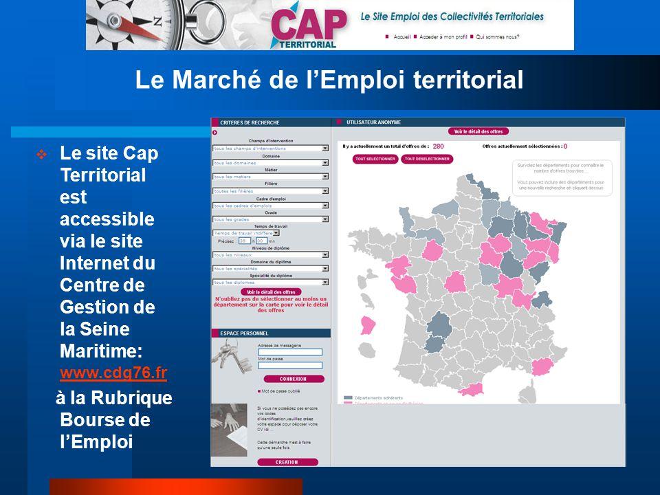 23 Le Marché de lEmploi territorial Le site Cap Territorial est accessible via le site Internet du Centre de Gestion de la Seine Maritime: www.cdg76.f