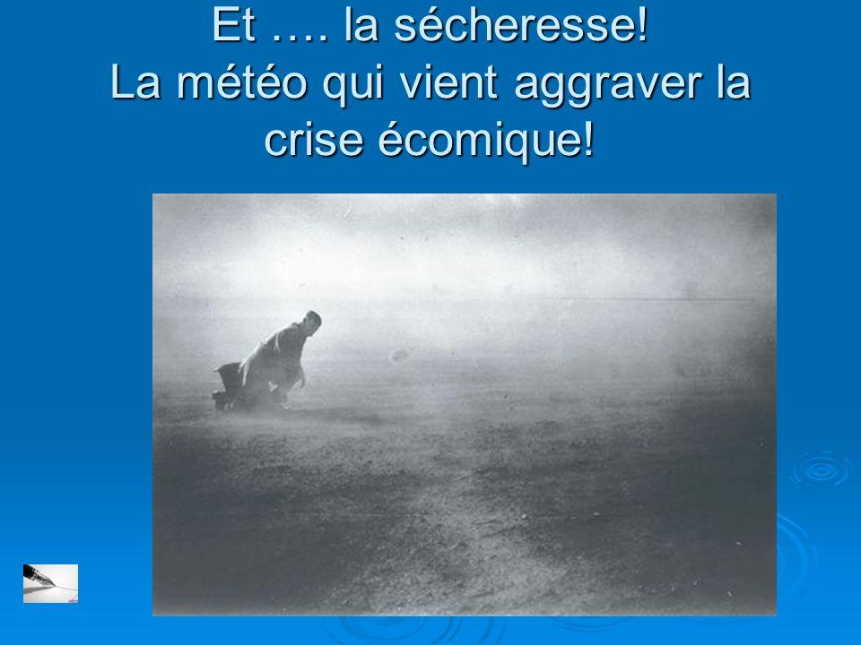 Et …. la sécheresse! La météo qui vient aggraver la crise écomique!
