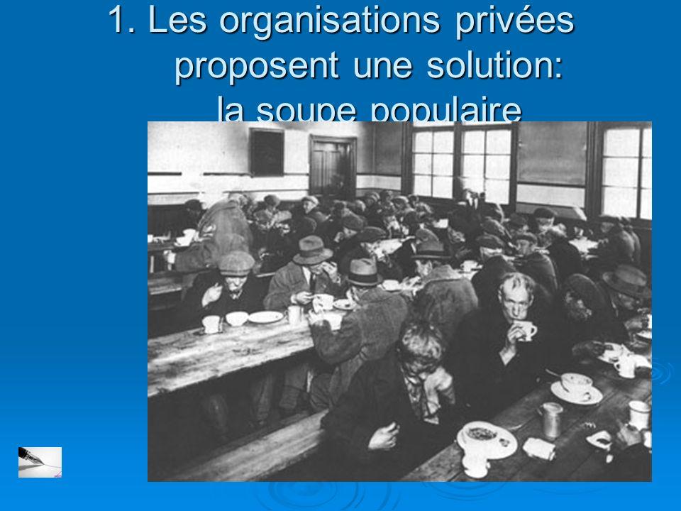 1. Les organisations privées proposent une solution: la soupe populaire