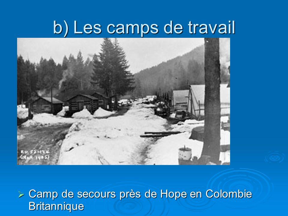 b) Les camps de travail Camp de secours près de Hope en Colombie Britannique Camp de secours près de Hope en Colombie Britannique