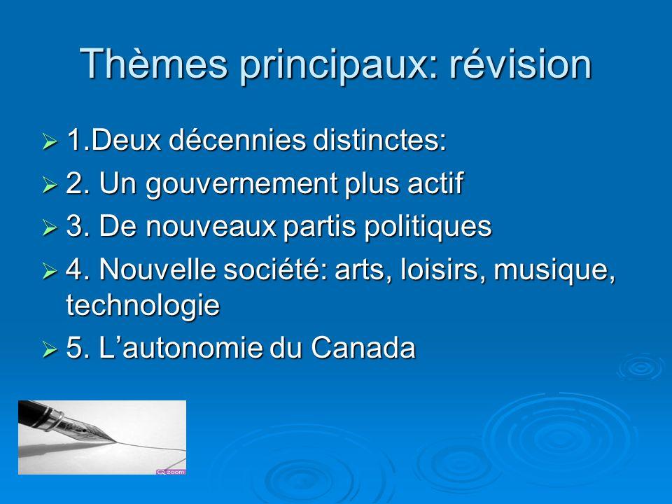 Thèmes principaux: révision 1.Deux décennies distinctes: 1.Deux décennies distinctes: 2. Un gouvernement plus actif 2. Un gouvernement plus actif 3. D