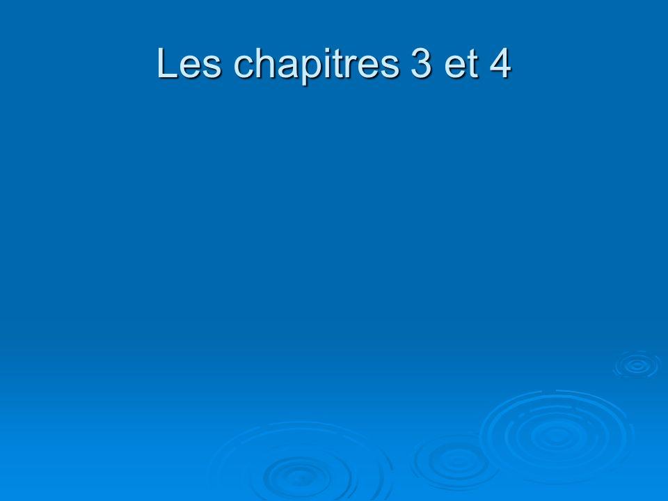 Les chapitres 3 et 4