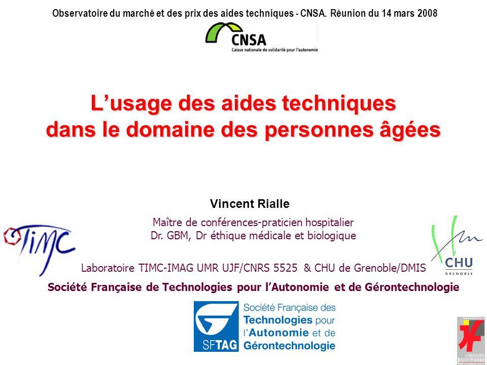 1 Lusage des aides techniques dans le domaine des personnes âgées Vincent Rialle Maître de conférences-praticien hospitalier Dr.