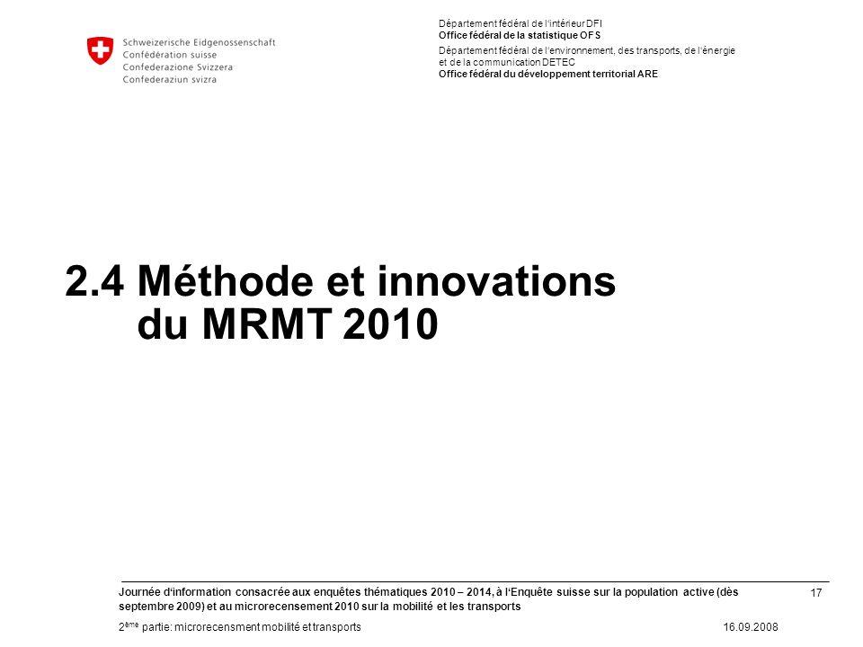 17 Journée dinformation consacrée aux enquêtes thématiques 2010 – 2014, à lEnquête suisse sur la population active (dès septembre 2009) et au microrec
