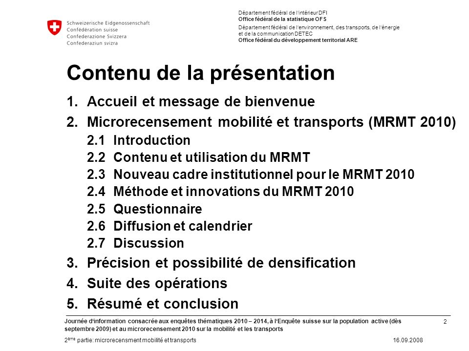 2 Journée dinformation consacrée aux enquêtes thématiques 2010 – 2014, à lEnquête suisse sur la population active (dès septembre 2009) et au microrece