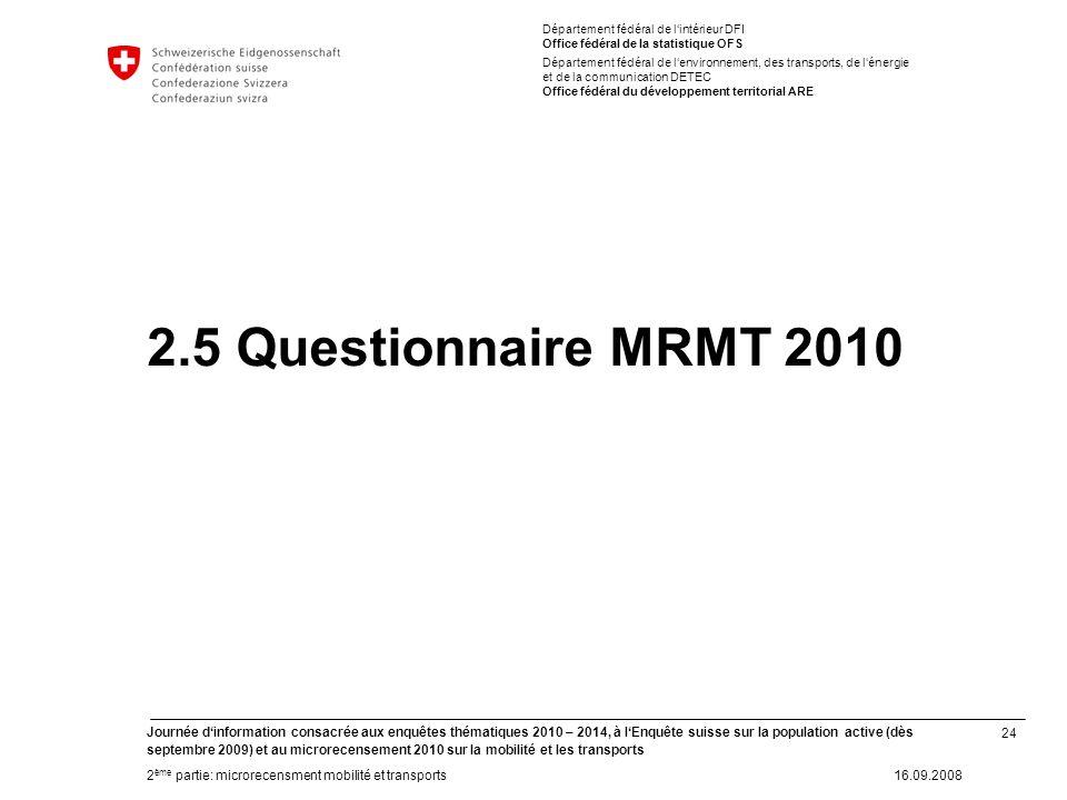 24 Journée dinformation consacrée aux enquêtes thématiques 2010 – 2014, à lEnquête suisse sur la population active (dès septembre 2009) et au microrec