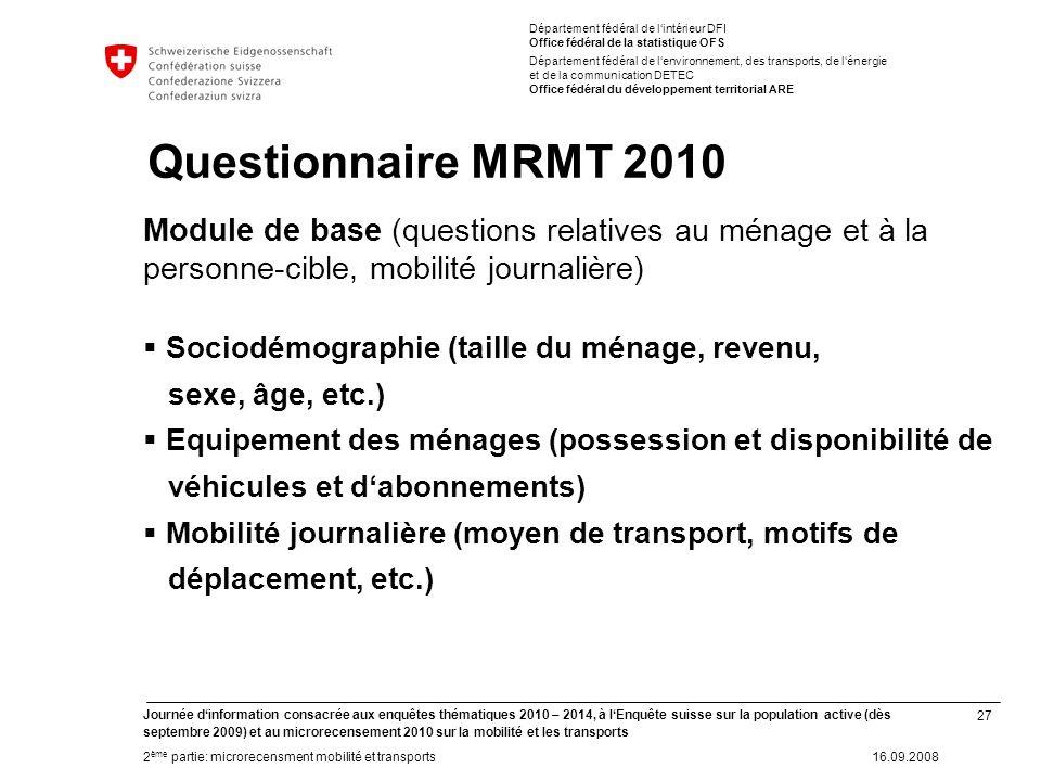 27 Journée dinformation consacrée aux enquêtes thématiques 2010 – 2014, à lEnquête suisse sur la population active (dès septembre 2009) et au microrec