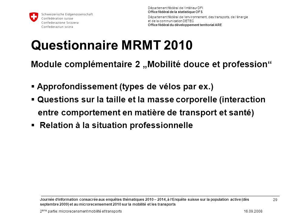 29 Journée dinformation consacrée aux enquêtes thématiques 2010 – 2014, à lEnquête suisse sur la population active (dès septembre 2009) et au microrec
