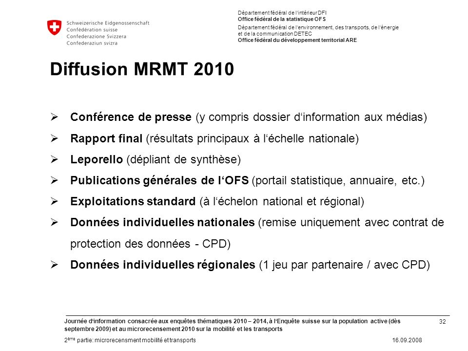 32 Journée dinformation consacrée aux enquêtes thématiques 2010 – 2014, à lEnquête suisse sur la population active (dès septembre 2009) et au microrec