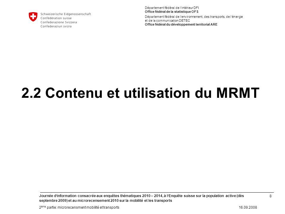 8 Journée dinformation consacrée aux enquêtes thématiques 2010 – 2014, à lEnquête suisse sur la population active (dès septembre 2009) et au microrece