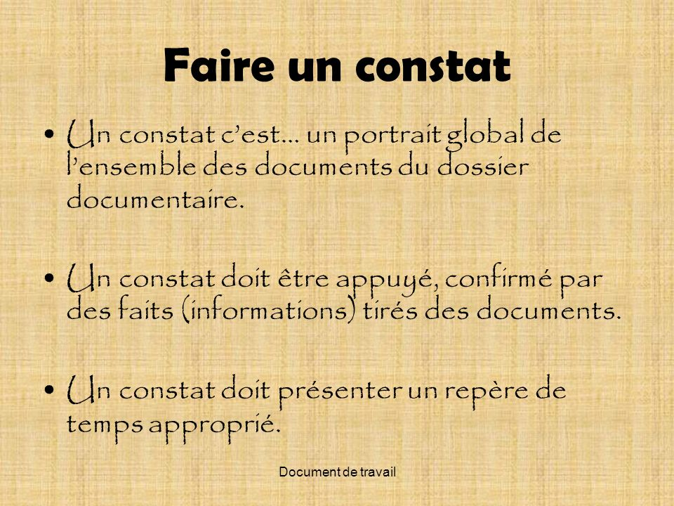 Document de travail Faire un constat Un constat cest… un portrait global de lensemble des documents du dossier documentaire.