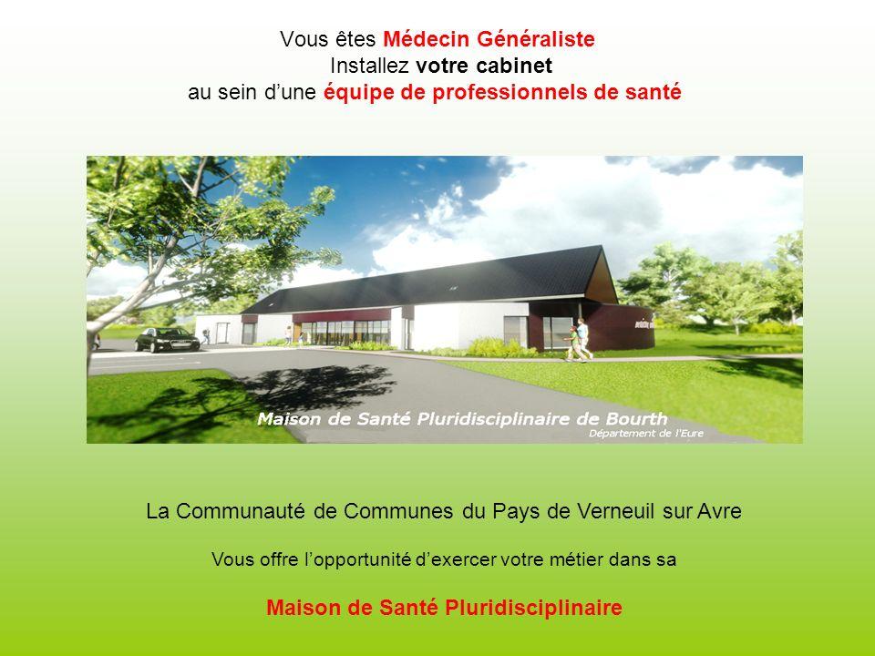Vous êtes Médecin Généraliste Installez votre cabinet au sein dune équipe de professionnels de santé La Communauté de Communes du Pays de Verneuil sur Avre Vous offre lopportunité dexercer votre métier dans sa Maison de Santé Pluridisciplinaire