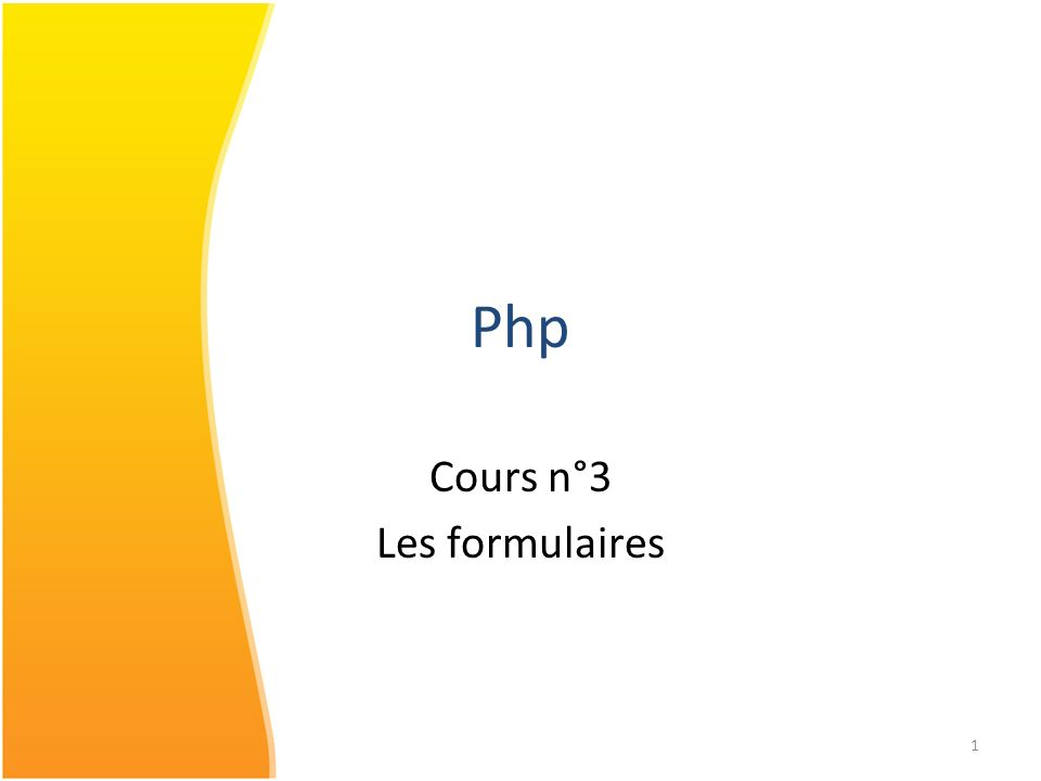 1 Php Cours n°3 Les formulaires