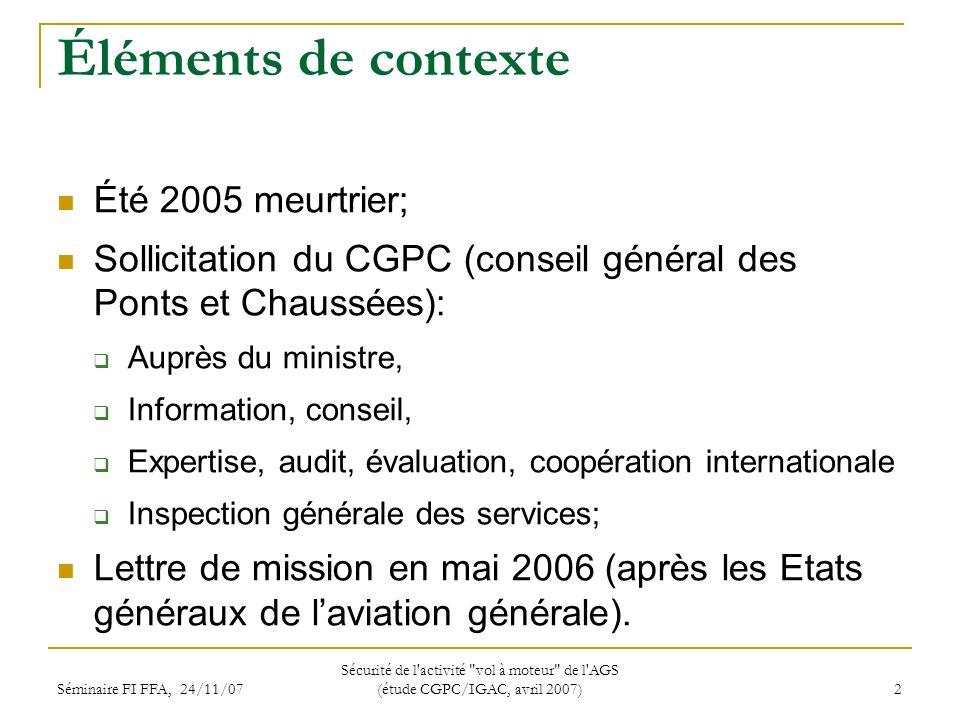 Séminaire FI FFA, 24/11/07 Sécurité de l activité vol à moteur de l AGS (étude CGPC/IGAC, avril 2007) 13 Propositions à la DGAC (1/2) 1.