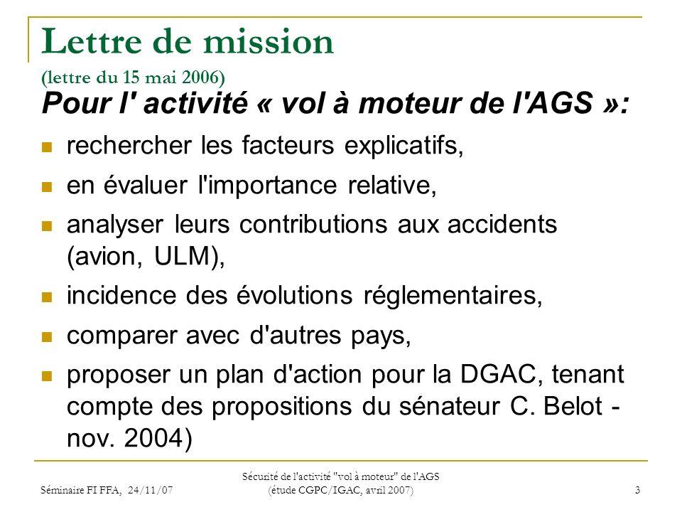Séminaire FI FFA, 24/11/07 Sécurité de l activité vol à moteur de l AGS (étude CGPC/IGAC, avril 2007) 14 Propositions à la DGAC (2/2) 6.