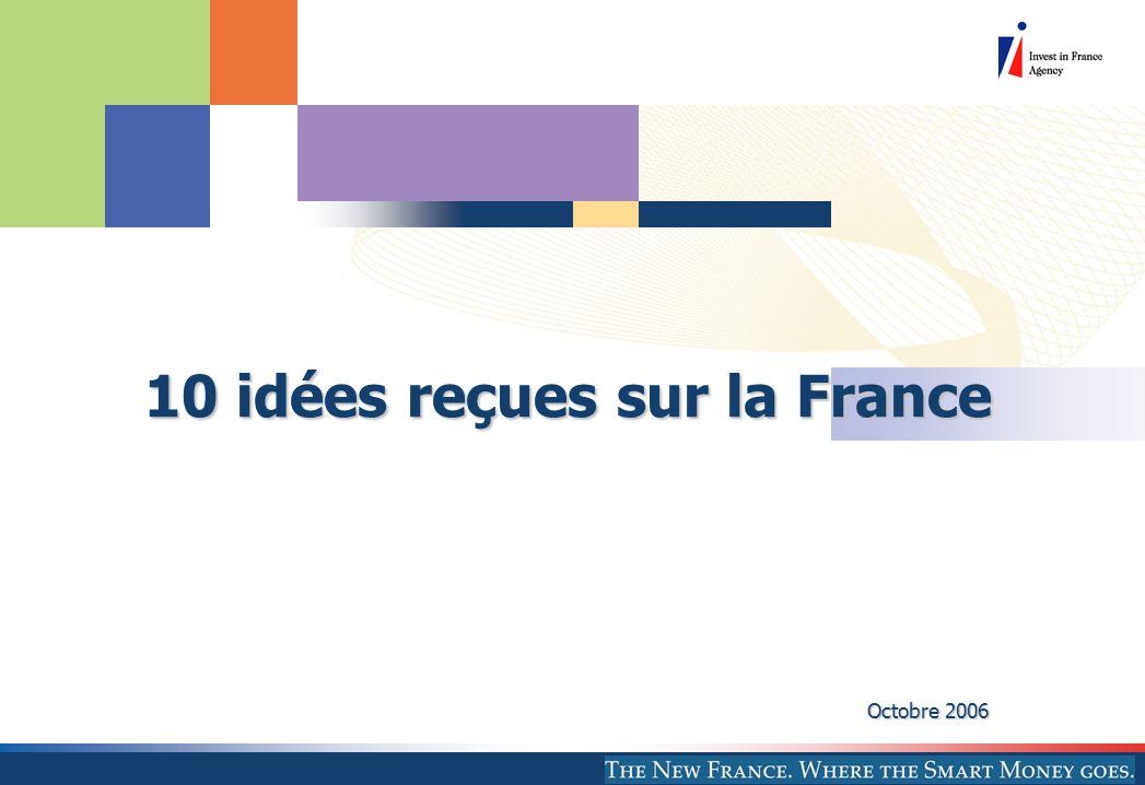 10 idées reçues sur la France 10 idées reçues sur la France Octobre 2006