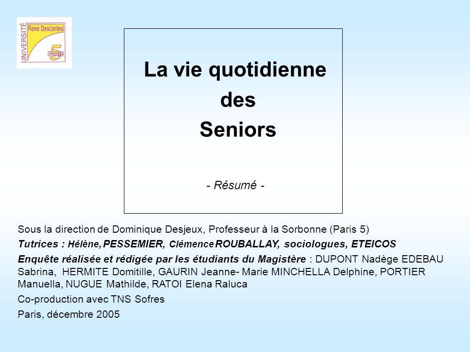 LES OBJECTIFS DE LÉTUDE Objectif : Appréhender les changements dans les pratiques et les perceptions de la vie quotidienne des seniors induits par lavancement en âge.