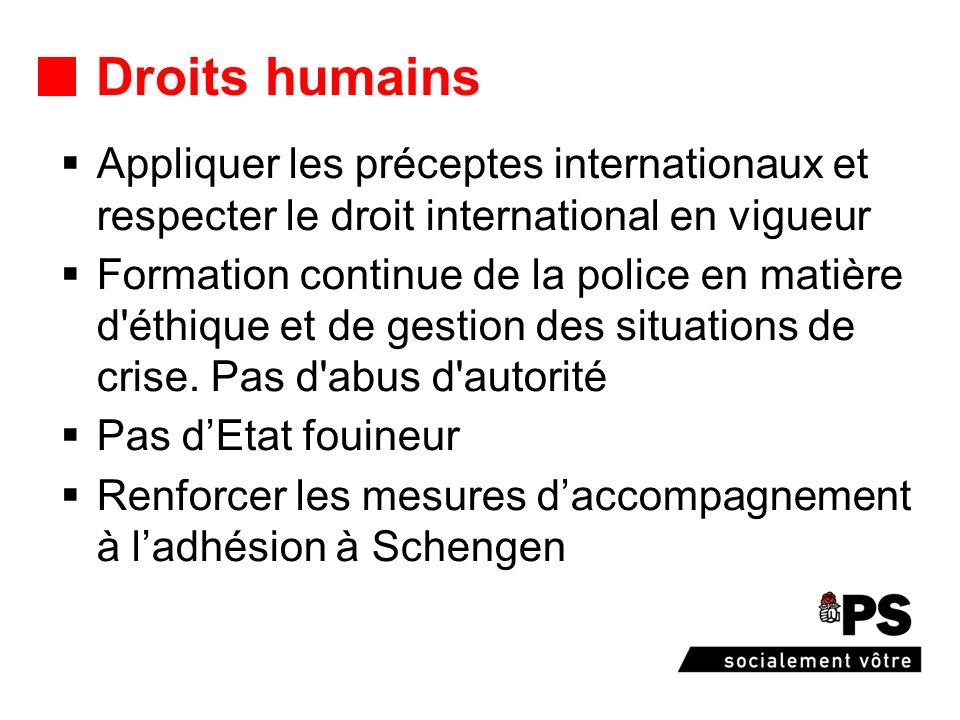 Droits humains Appliquer les préceptes internationaux et respecter le droit international en vigueur Formation continue de la police en matière d éthique et de gestion des situations de crise.