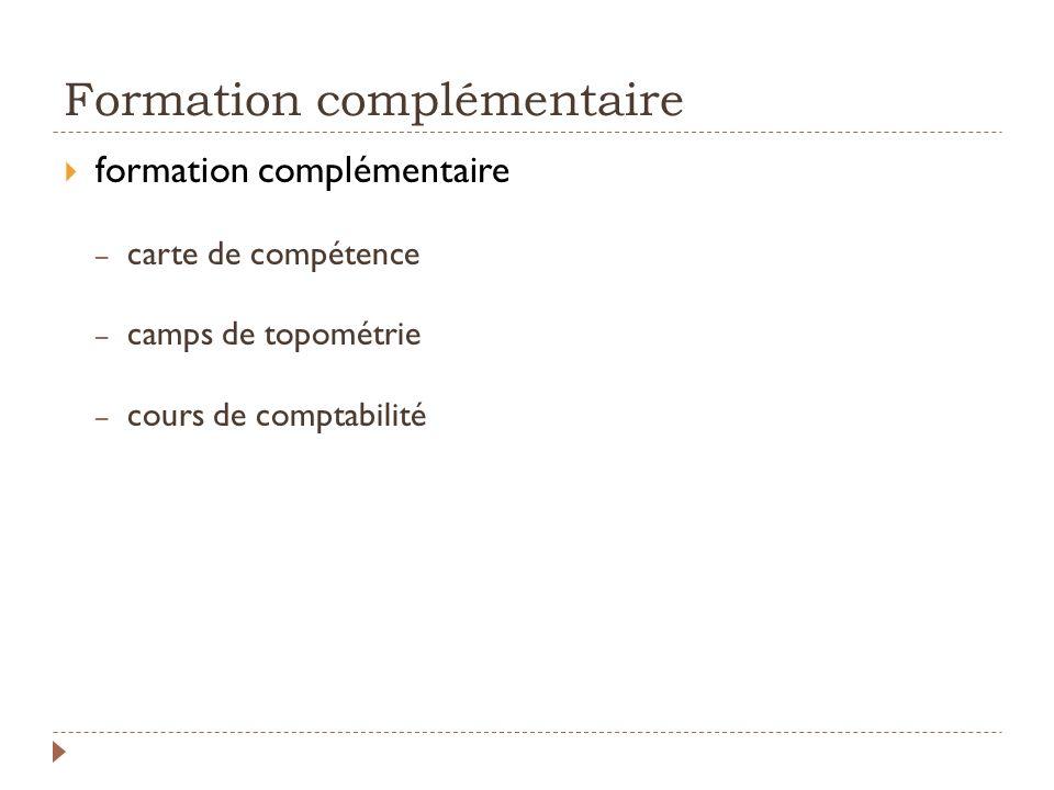Formation complémentaire formation complémentaire – carte de compétence – camps de topométrie – cours de comptabilité