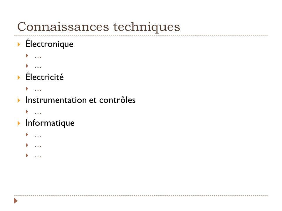 Connaissances techniques Électronique … Électricité … Instrumentation et contrôles … Informatique …