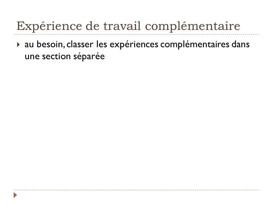 Expérience de travail complémentaire au besoin, classer les expériences complémentaires dans une section séparée
