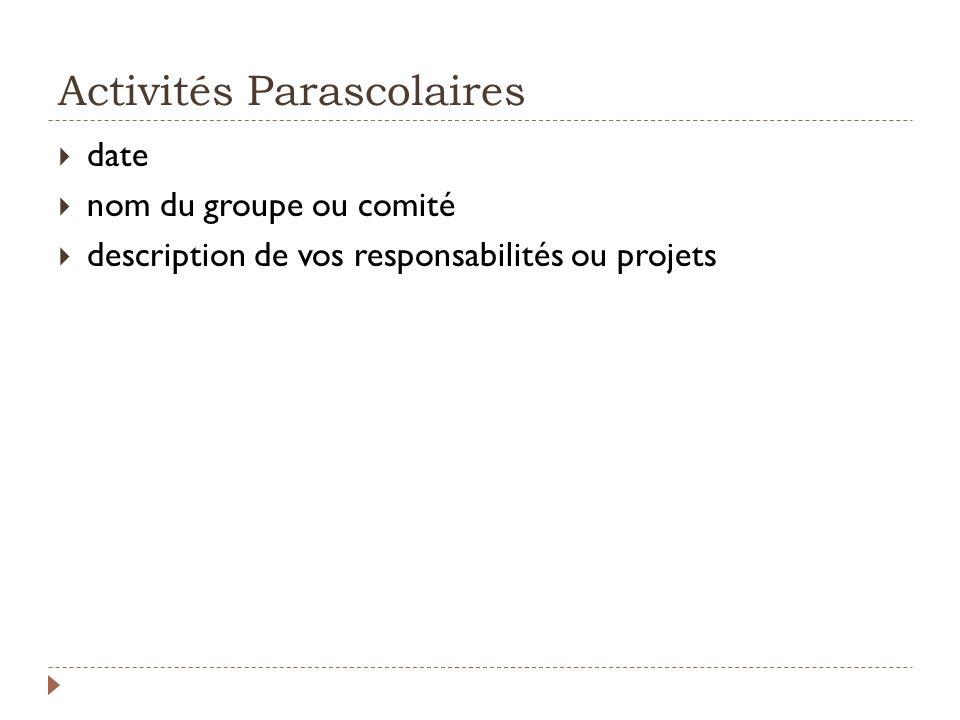Activités Parascolaires date nom du groupe ou comité description de vos responsabilités ou projets