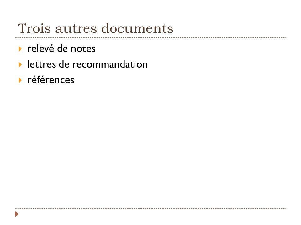 Trois autres documents relevé de notes lettres de recommandation références
