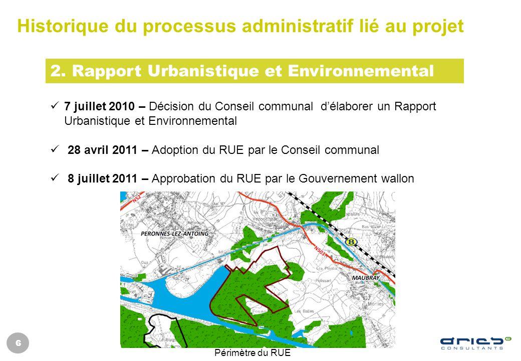 6 Historique du processus administratif lié au projet 2. Rapport Urbanistique et Environnemental 7 juillet 2010 – Décision du Conseil communal délabor