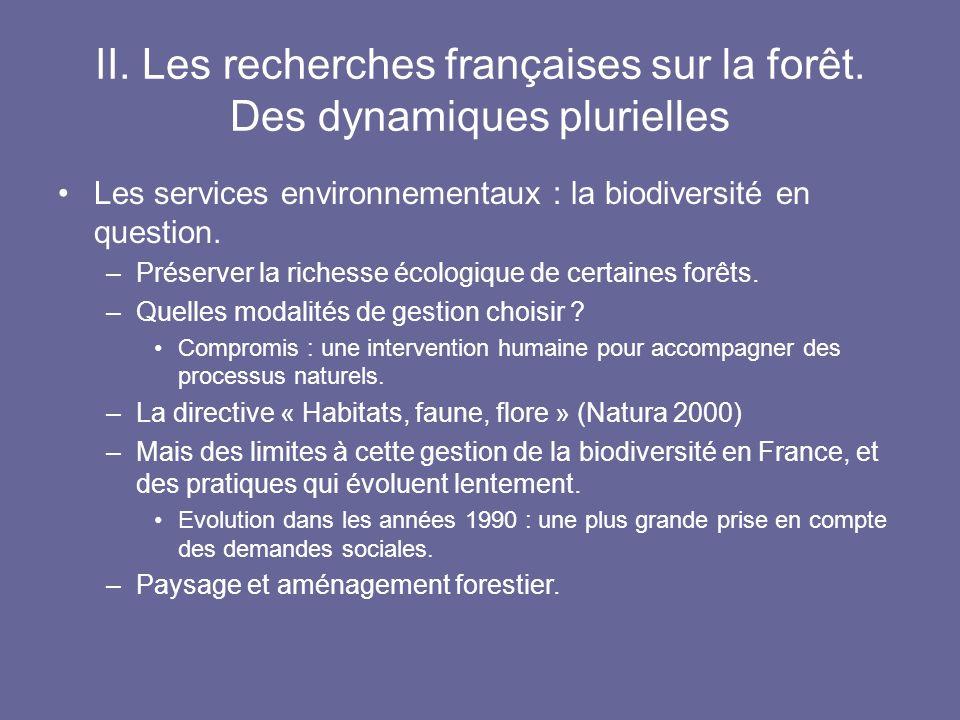 II. Les recherches françaises sur la forêt. Des dynamiques plurielles Les services environnementaux : la biodiversité en question. –Préserver la riche
