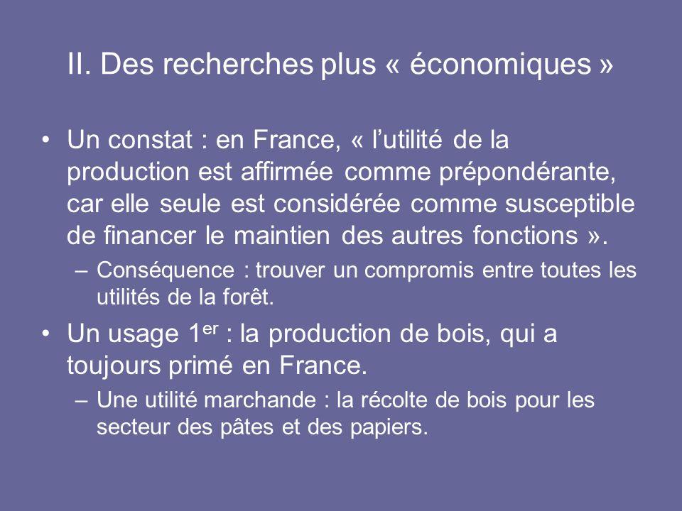 II. Des recherches plus « économiques » Un constat : en France, « lutilité de la production est affirmée comme prépondérante, car elle seule est consi