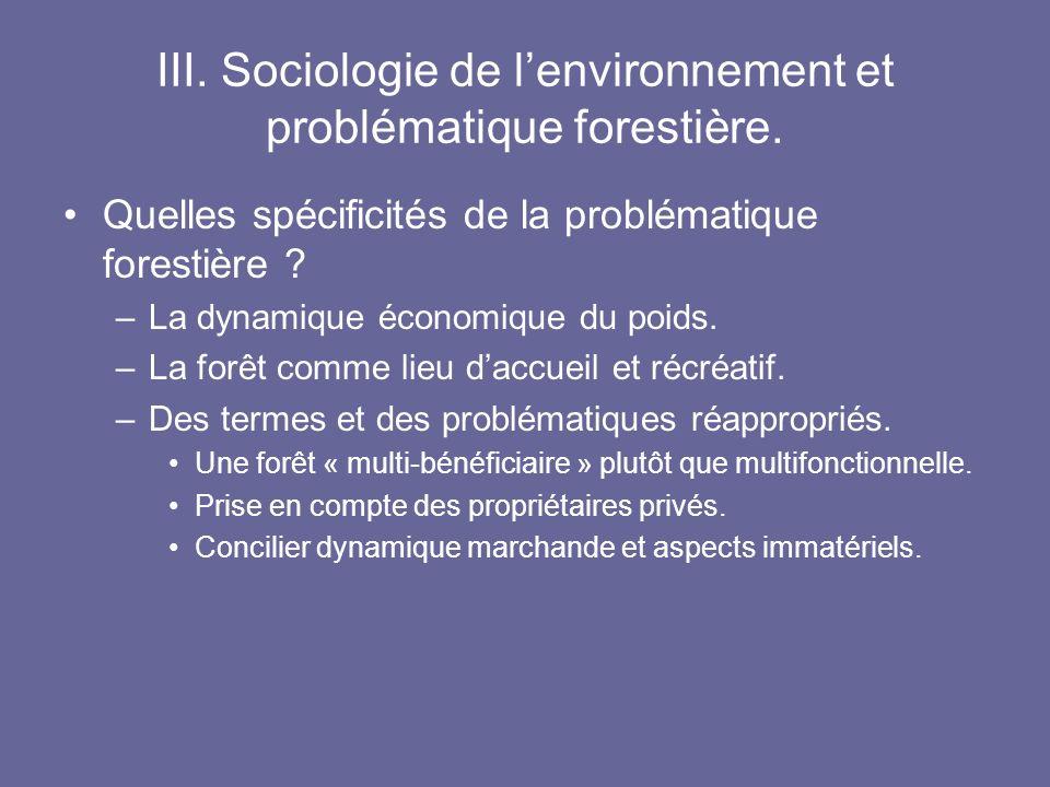 III. Sociologie de lenvironnement et problématique forestière. Quelles spécificités de la problématique forestière ? –La dynamique économique du poids