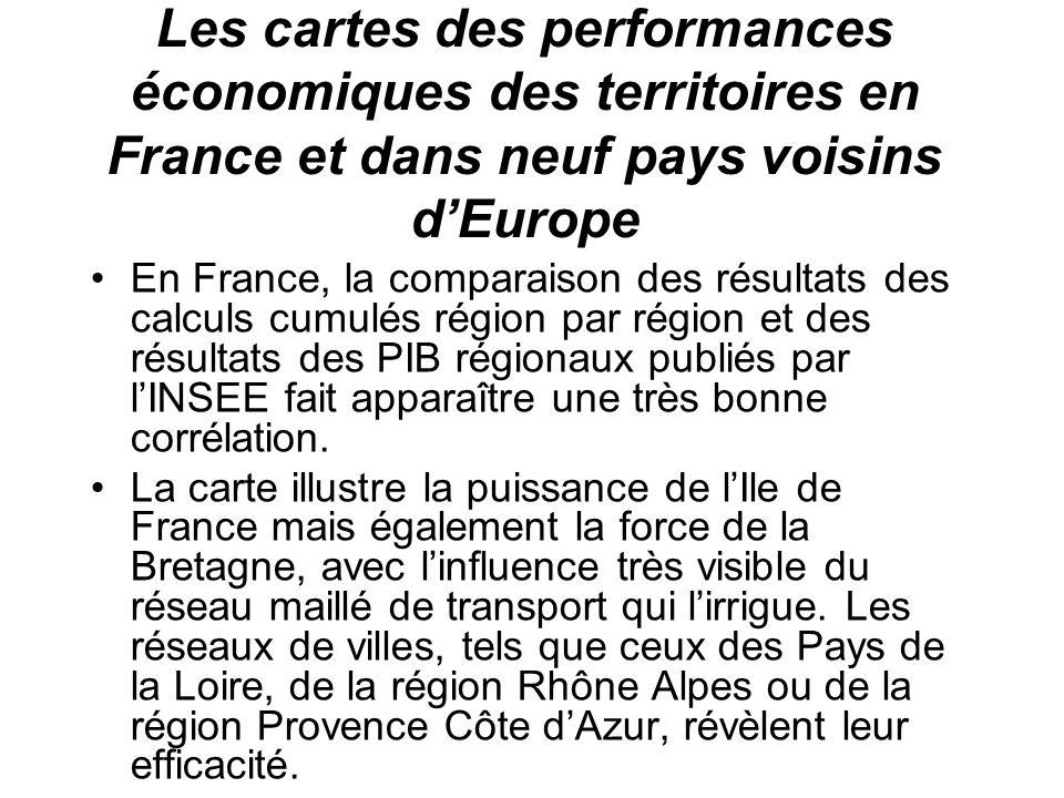 Les cartes des performances économiques des territoires en France et dans neuf pays voisins dEurope En France, la comparaison des résultats des calculs cumulés région par région et des résultats des PIB régionaux publiés par lINSEE fait apparaître une très bonne corrélation.