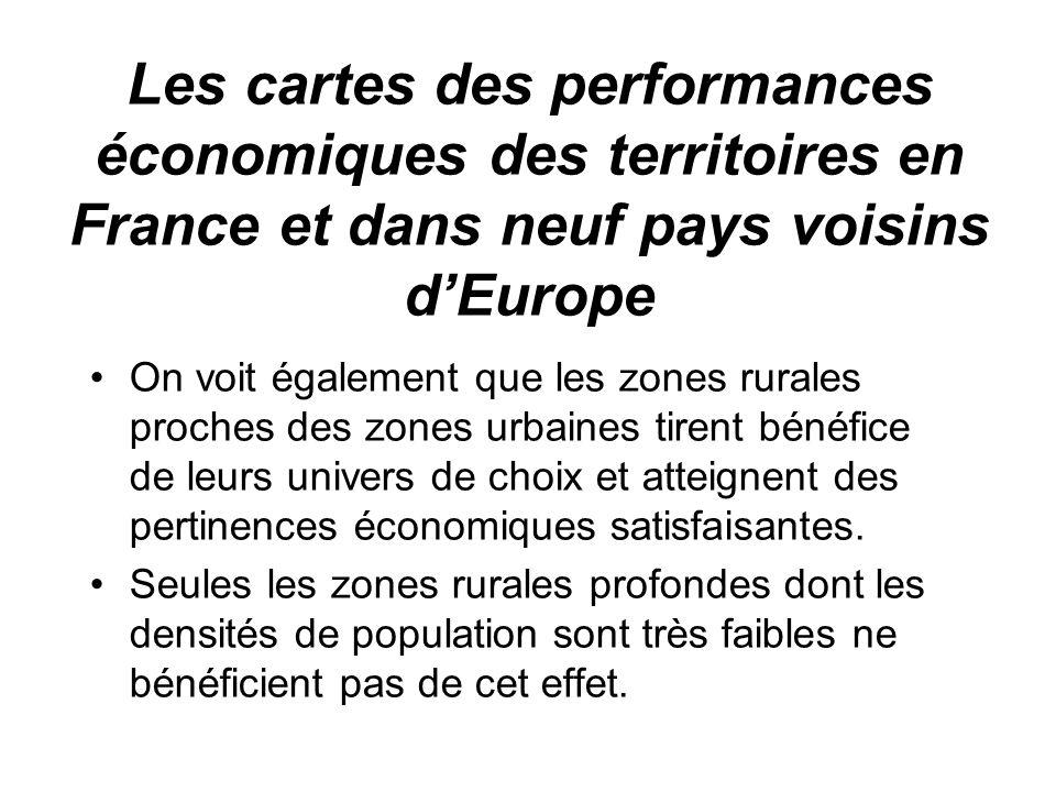 Les cartes des performances économiques des territoires en France et dans neuf pays voisins dEurope On voit également que les zones rurales proches des zones urbaines tirent bénéfice de leurs univers de choix et atteignent des pertinences économiques satisfaisantes.