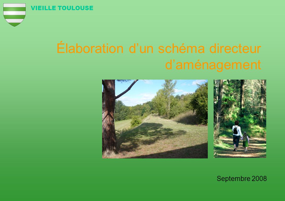 Élaboration dun schéma directeur daménagement VIEILLE TOULOUSE Septembre 2008