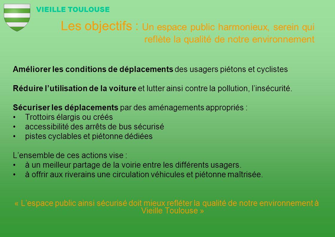 Les objectifs : Un espace public harmonieux, serein qui reflète la qualité de notre environnement Améliorer les conditions de déplacements des usagers