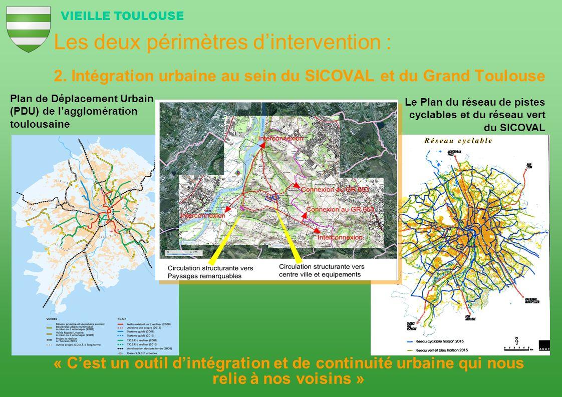 Les deux périmètres dintervention : 2. Intégration urbaine au sein du SICOVAL et du Grand Toulouse VIEILLE TOULOUSE Le Plan du réseau de pistes cyclab