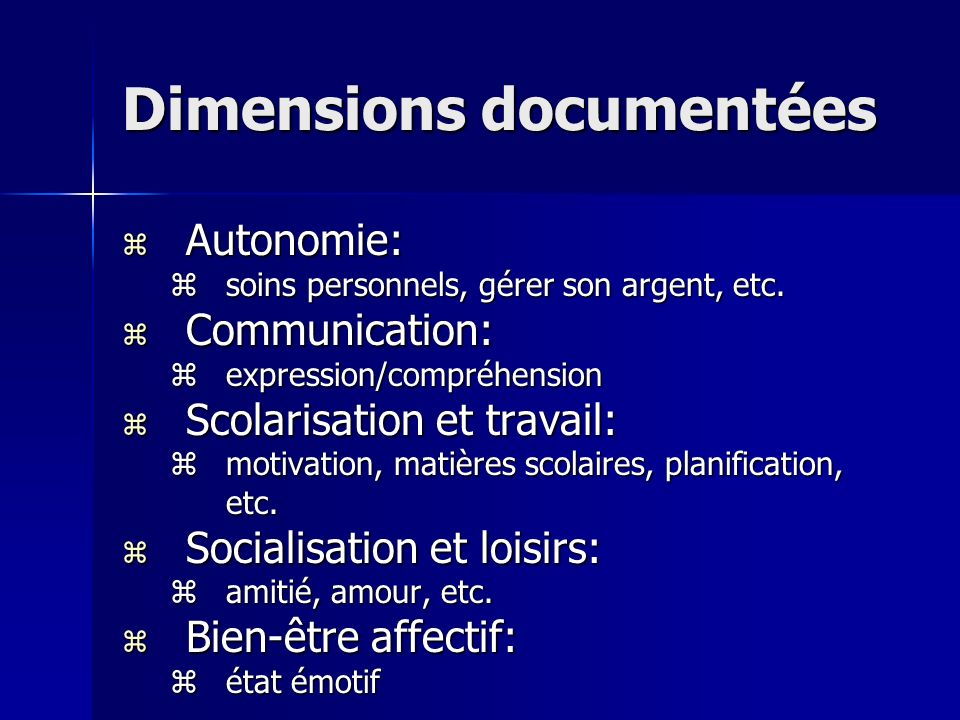 Dimensions documentées z Autonomie: zsoins personnels, gérer son argent, etc.
