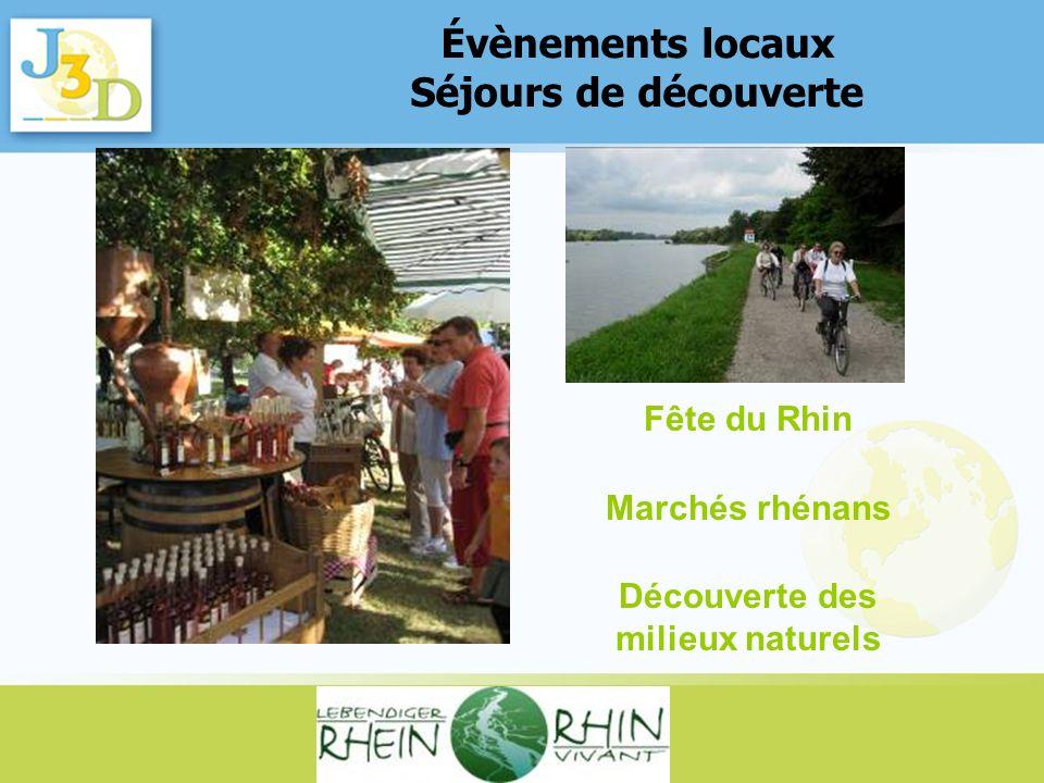 Évènements locaux Séjours de découverte Fête du Rhin Marchés rhénans Découverte des milieux naturels