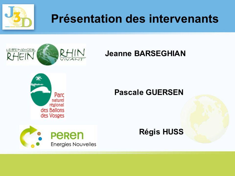 Présentation des intervenants Régis HUSS Jeanne BARSEGHIAN Pascale GUERSEN