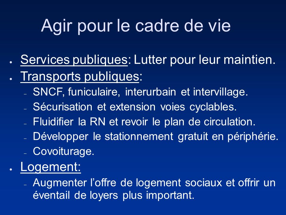Agir pour le cadre de vie Services publiques: Lutter pour leur maintien. Transports publiques: SNCF, funiculaire, interurbain et intervillage. Sécuris