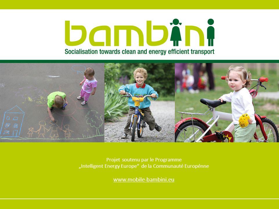 Projet soutenu par le Programme Intelligent Energy Europe de la Communauté Europénne www.mobile-bambini.eu
