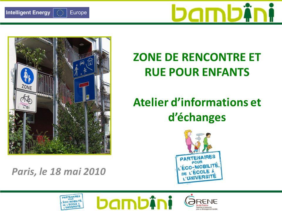 ZONE DE RENCONTRE ET RUE POUR ENFANTS Atelier dinformations et déchanges Paris, le 18 mai 2010