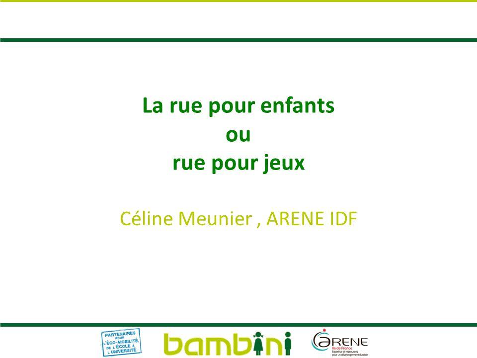 La rue pour enfants ou rue pour jeux Céline Meunier, ARENE IDF
