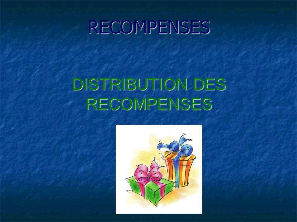 RECOMPENSES DISTRIBUTION DES RECOMPENSES